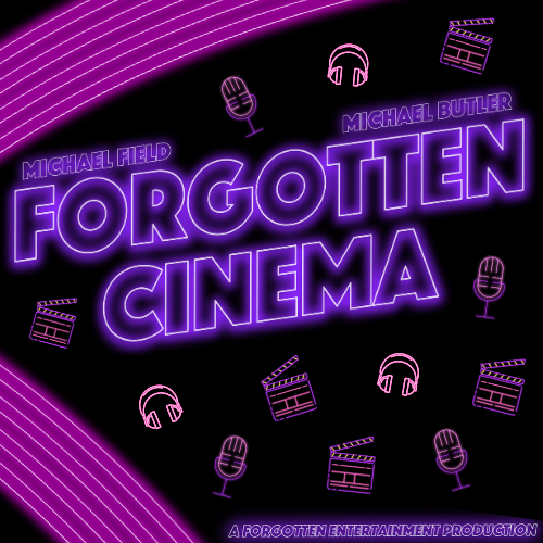 Forgotten Cinema Podcast Album Art