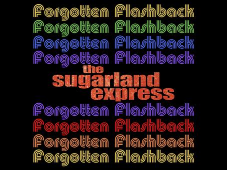 Forgotten Flashback: The Sugarland Express