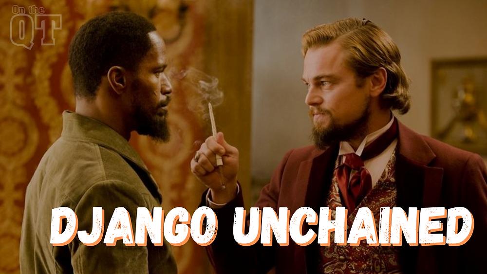 Django Unchained - Jamie Foxx, Leonardo DiCaprio - On the QT podcast