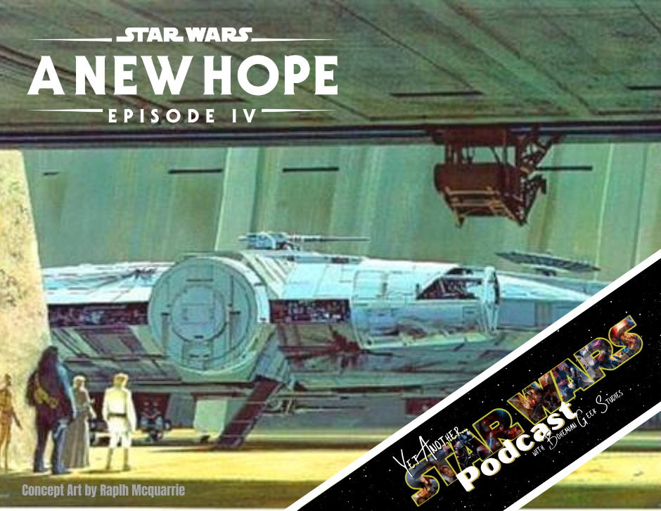 Yet Another Star Wars Podcast - A New Hope Episode IV