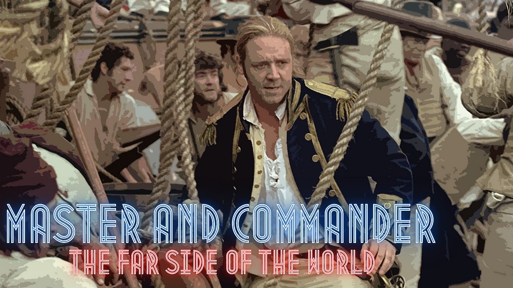 Master and Commander-The Far Side of the World - Forgotten Cinema Podcast