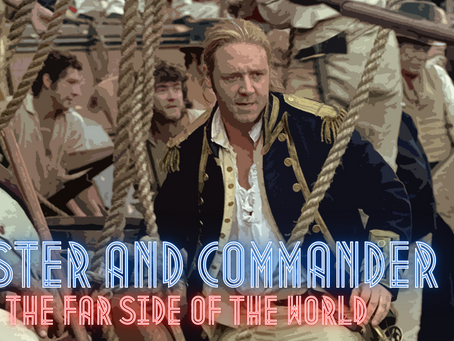 Forgotten Cinema: Master and Commander - The Far Side of the World