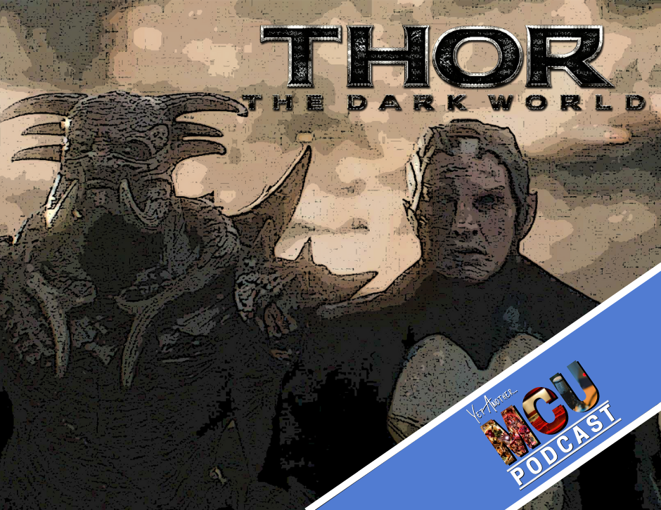 Thor: The Dark World - Yet Another MCU Podcast