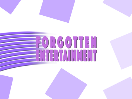 Welcome to Forgotten Entertainment