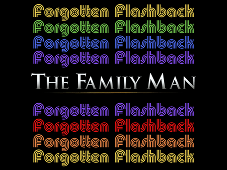 Forgotten Flashback: The Family Man