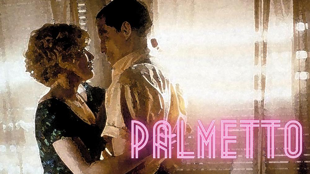 Palmetto - Woody Harrelson, Elisabeth Shue - Forgotten Cinema Podcast