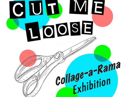 Cut Me Loose! Show at Arc Gallery and Studios