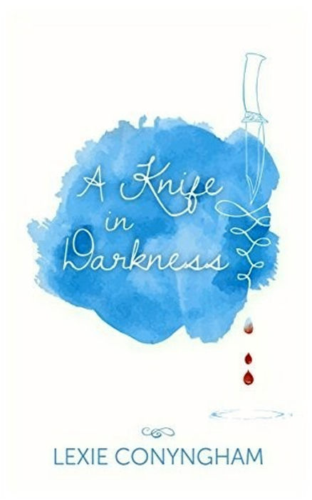 Cover of Lexie Conyngham's A Knife in Darkness