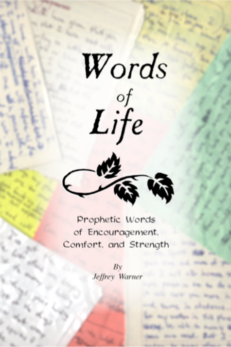 Words of Life - Prophetic Words of Encouragement, Comfort and Strength