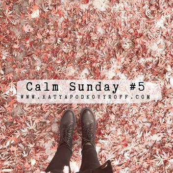 Calm Sunday #5