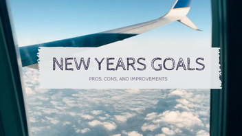 New Years Goals: Pros, Cons, and Improvements
