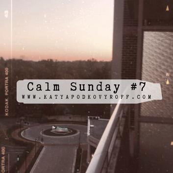 Calm Sunday #7