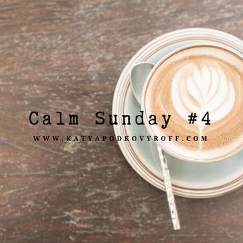 Calm Sunday #4