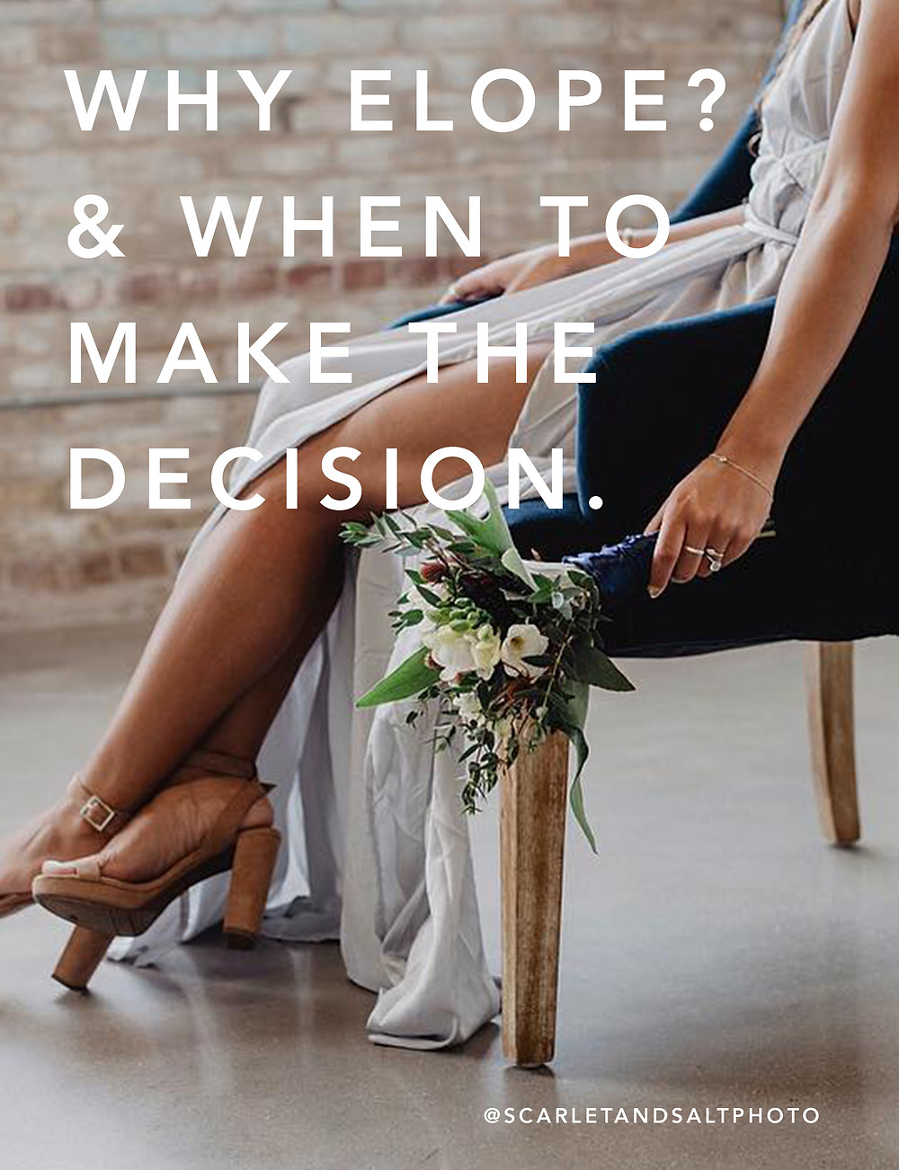 Why Elope? And when to make the decision.