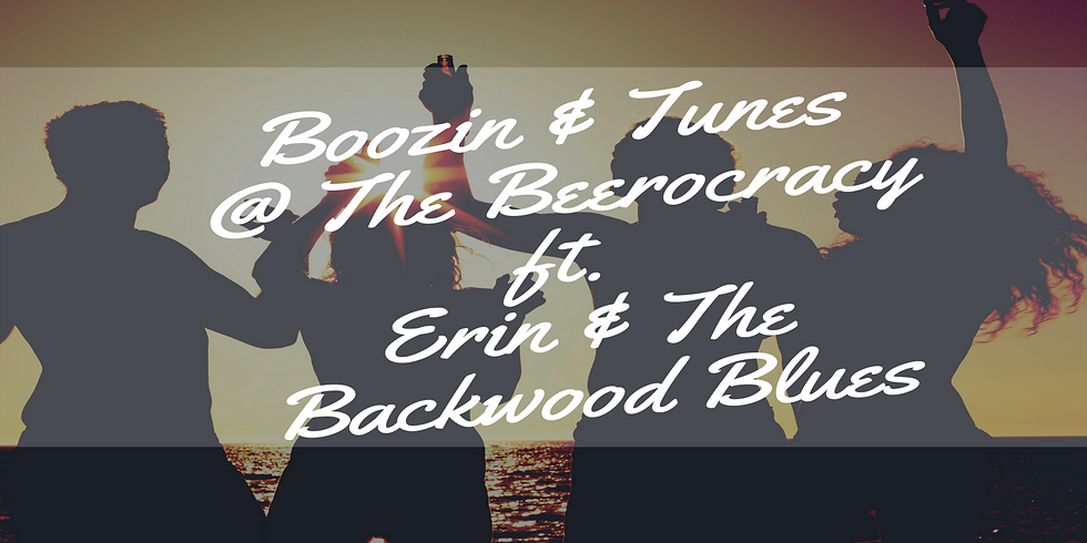 Boozin & Tunes @ The Beerocracy ft. Erin & The Backwood Blues