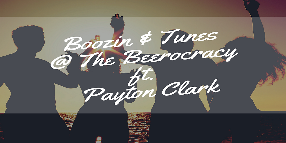 Boozin & Tunes @ The Beerocracy ft. Payton Clark