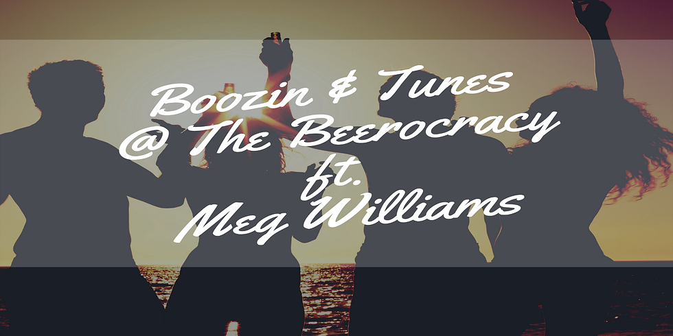 Boozin & Tunes @ The Beerocracy ft. Meg Williams