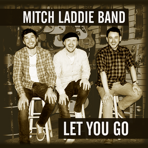 "Mitch Laddie Band - ""Let You Go"" CD"