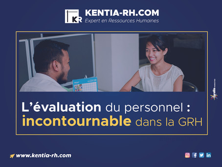 L'évaluation du personnel : incontournable dans la GRH