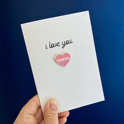 I Love You Mama Card with Enamel Pin Badge