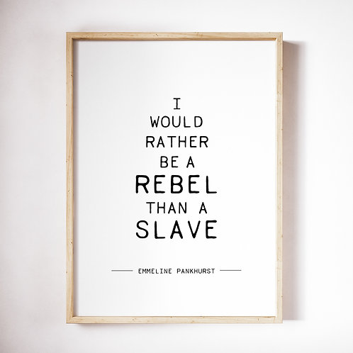 Emmeline Pankhurst Quote - A4 Print