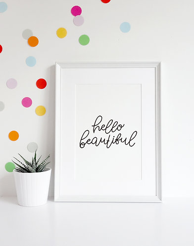 Hello Beautiful A4 Print
