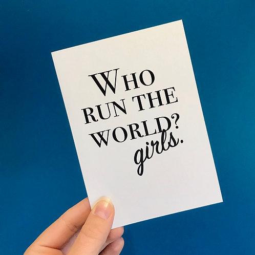 Who Run the World? Girls. Greeting Card