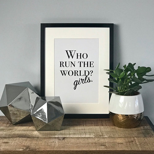Who Run the World? A4 Print