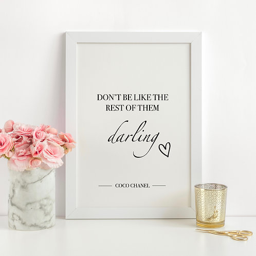 """Don't Be Like the Rest of Them Darling"" Coco Chanel Quote - A4 Print"