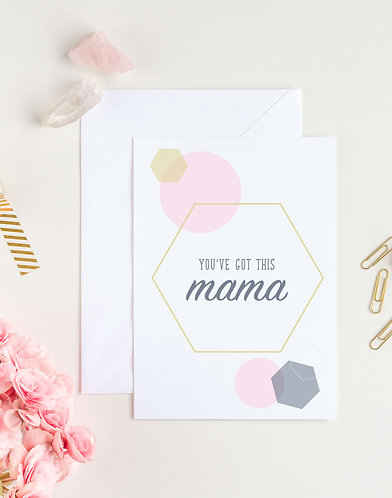 """""""You've Got This Mama"""" Greeting Card"""