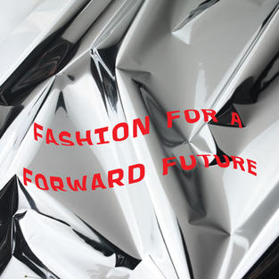 FASHION FOR A FORWARD FUTURE