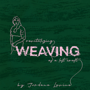 REVITALIZING WEAVING AS A LOST CRAFT