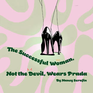 THE SUCCESSFUL WOMAN, NOT THE DEVIL, WEARS PRADA