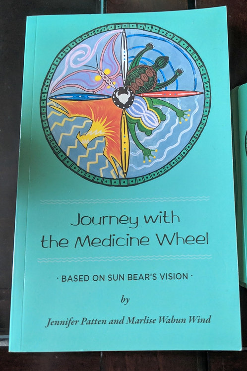Journey with the Medicine Wheel, by Jennifer Patten and Marlise Wabun Wind