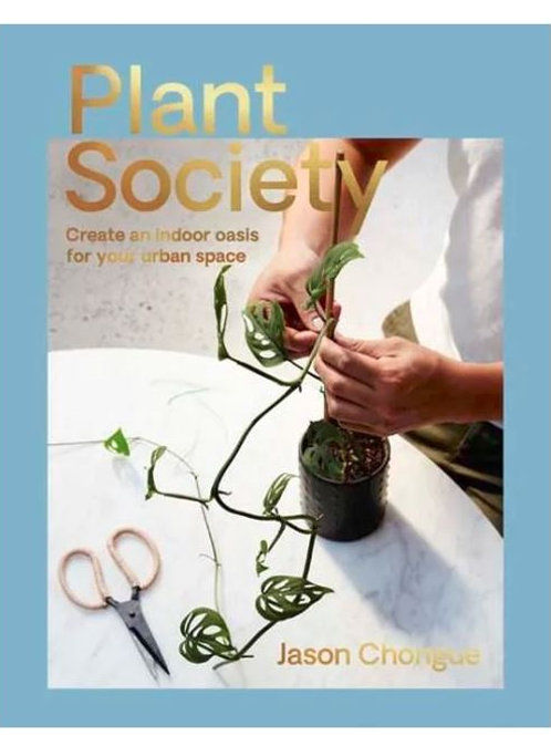 New Mags - Plant Society: Create an Indoor Oasis for your Urban Space