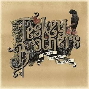 The Teskey Brothers - Run Home Slow  (VINYL)