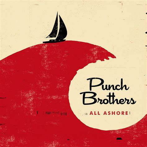 Punch Brothers  - All Ashore (VINYL)