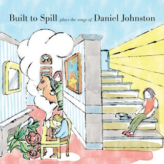 Built To Spill - Plays The Songs Of Daniel Johnston (VINYL)