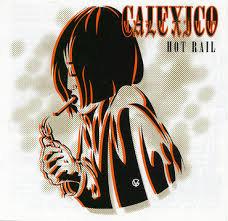 Calexico - Hot Rail  (GOLD 2LP VINYL)