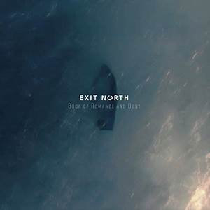 Exit North - Book Of Romance And Dust  (2LP WHITE VINYL)