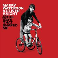 Marry Waterson & Oliver Knight  - The Days That Shaped Me (2LP)