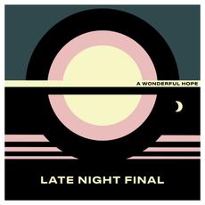 Late Night FinaL - A Wonderful Hope  (LIMITED YELLOW VINYL)