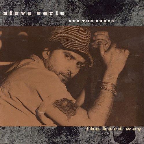 Steve Earle & The Dukes  - The Hard Way  (180g VINYL)