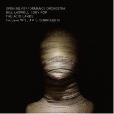Bill Laswell, Iggy Pop, WS Burroughs - The Acid Lands  (VINYL)