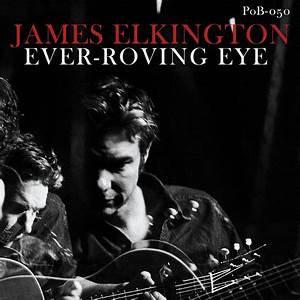 James Elkington - Ever-Roving Eye  (VINYL)