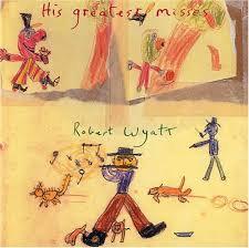 Robert Wyatt - His Greatest Misses  (GREEN VINYL)