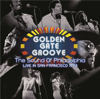 Various Artists  - Golden Gate Groove:The Sound Of Philadelphia In San Francisco