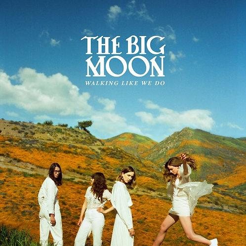The Big Moon - Walking Like We Do  (VINYL)