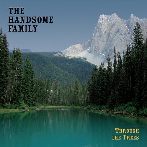 The Handsome Family  - Through The Trees  (SKY BLUE VINYL)