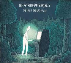 Wynntown Marshals - The End Of The Golden Age  (VINYL)